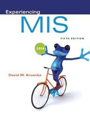 Experiencing MIS 5th Edition 9780133517040 0133517047
