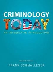 Criminology Today 7th Edition 9780133495539 0133495531
