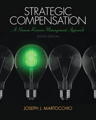 Strategic Compensation 8th Edition 9780133457100 0133457109
