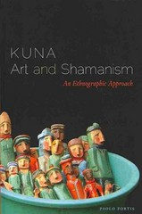 Kuna Art and Shamanism 1st Edition 9780292756861 0292756860