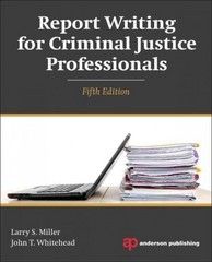 Report Writing for Criminal Justice Professionals 5th Edition 9781455777693 1455777692