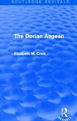 The Dorian Aegean (Routledge Revivals) 1st Edition 9781317809067 1317809068