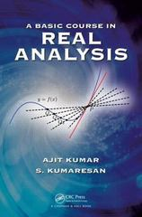 A Basic Course in Real Analysis 1st Edition 9781482216370 148221637X