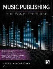 Music Publishing -- the Complete Guide 1st Edition 9780739096871 0739096877