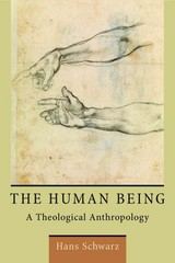 The Human Being 1st Edition 9780802870889 0802870880