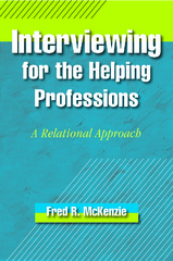 Interviewing for the Helping Professions 1st Edition 9781943137077 1943137072