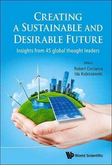 ENVISIONING a SUSTAINABLE and DESIRABLE FUTURE 1st Edition 9789814546881 9814546887