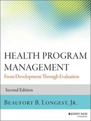 Health Program Management 2nd Edition 9781118834701 1118834704