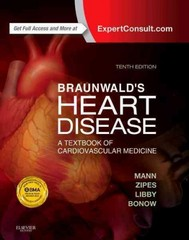 Braunwald's Heart Disease: A Textbook of Cardiovascular Medicine, Single Volume 10th Edition 9781455751341 1455751340