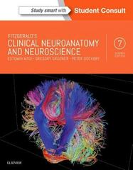 Fitzgerald's Clinical Neuroanatomy and Neuroscience 7th Edition 9780702058325 0702058327