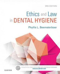 Ethics and Law in Dental Hygiene 3rd Edition 9781455745463 1455745464