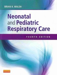 Neonatal and Pediatric Respiratory Care 4th Edition 9781455753192 145575319X
