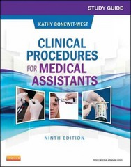 Study Guide for Clinical Procedures for Medical Assistants 9th Edition 9781455748358 1455748358