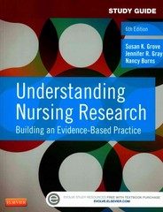 Study Guide for Understanding Nursing Research 6th Edition 9781455772537 1455772534