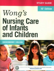 Study Guide for Wong's Nursing Care of Infants and Children 10th Edition 9780323222426 0323222420