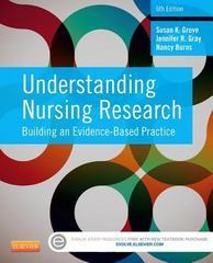 Understanding Nursing Research 6th Edition 9781455770601 1455770604