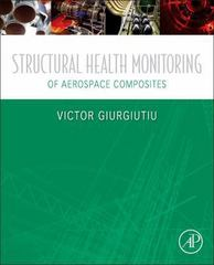 Structural Health Monitoring of Aerospace Composites 1st Edition 9780124104419 012410441X