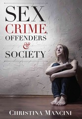 Sex Crime, Offenders, and Society 1st Edition 9781611633757 1611633753