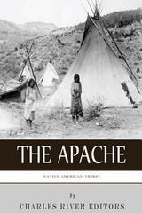 Native American Tribes: the History and Culture of the Apache 0 9781492194446 1492194441