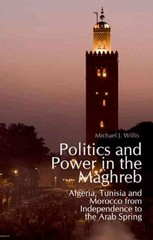 Politics and Power in the Maghreb 1st Edition 9780199368204 0199368201