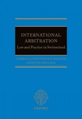 International Arbitration: Law and Practice in Switzerland 1st Edition 9780191669187 0191669180