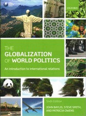 The Globalization of World Politics 6th Edition 9780199656172 0199656177