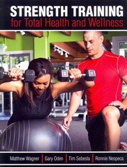 Strength Training for Total Health and Wellness 1st Edition 9781465218186 1465218181