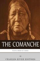 Native American Tribes: the History and Culture of the Comanche 0 9781492198109 1492198102
