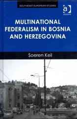 Multinational Federalism in Bosnia and Herzegovina 1st Edition 9781317093435 1317093437