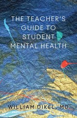 The Teacher's Guide to Student Mental Health 1st Edition 9780393708646 0393708640