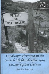 Landscapes of Protest in the Scottish Highlands after 1914 1st Edition 9781317108047 1317108043