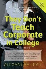 They Don't Teach Corporate in College 3rd Edition 9781601633088 1601633084