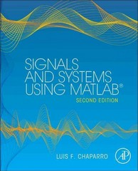 Signals and Systems using MATLAB 2nd Edition 9780123948120 0123948126