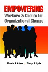 Empowering Workers and Clients for Organizational Change 1st Edition 9781943137015 1943137013