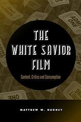 The White Savior Film 1st Edition 9781439910016 1439910014