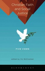Christian Faith and Social Justice: Five Views 1st Edition 9781623568184 1623568188