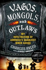 Vagos, Mongols, and Outlaws 1st Edition 9781250048462 125004846X
