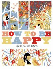 How To Be Happy 1st Edition 9781606997406 1606997408