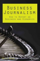 Business Journalism 1st Edition 9781430263494 1430263490