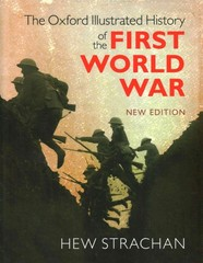 The Oxford Illustrated History of the First World War 2nd Edition 9780199663385 0199663386