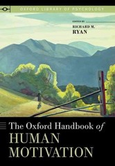 The Oxford Handbook of Human Motivation 1st Edition 9780199366231 0199366233