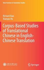 Corpus-Based Studies of Translational Chinese in English-Chinese Translation 1st Edition 9783642413636 3642413633