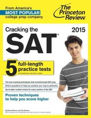 Cracking the SAT with 5 Practice Tests, 2015 Edition 1st Edition 9780804124652 0804124655