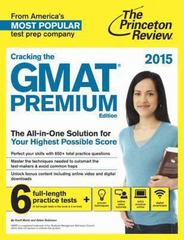 Cracking the GMAT Premium Edition with 6 Computer-Adaptive Practice Tests, 2015 1st Edition 9780804124942 0804124949