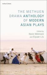 The Methuen Drama Anthology of Modern Asian Plays 1st Edition 9781408176474 1408176475