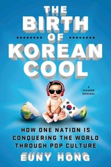 The Birth of Korean Cool 1st Edition 9781250045119 1250045118