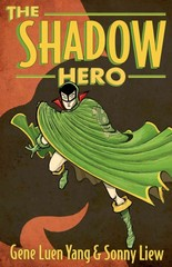 The Shadow Hero 1st Edition 9781596436978 1596436972