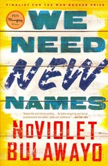 We Need New Names 1st Edition 9780316230841 0316230847