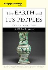 Cengage Advantage Books: The Earth and Its Peoples 6th Edition 9781285445632 1285445635