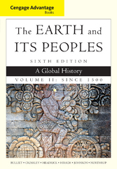Cengage Advantage Books: The Earth and Its Peoples 6th Edition 9781285445700 1285445708